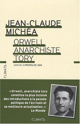 Orwell, anarchiste Tory : Suivi de A propos de 1984