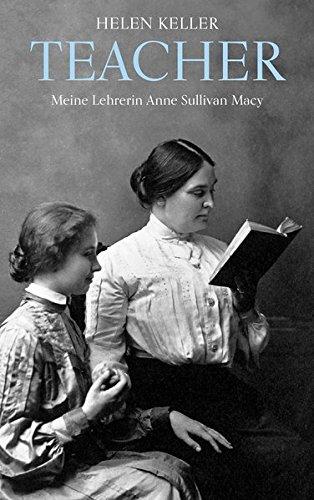 Teacher: Meine Lehrerin Anne Sullivan Macy