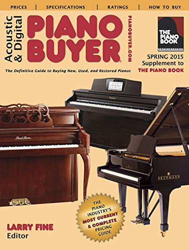 Acoustic & Digital Piano Buyer: Supplement to The Piano Book by Larry Fine (2015-05-01)