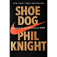 Shoe Dog: A Memoir by the Creator