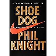 Shoe Dog: A Memoir by the Creator of Nike (English Edition)