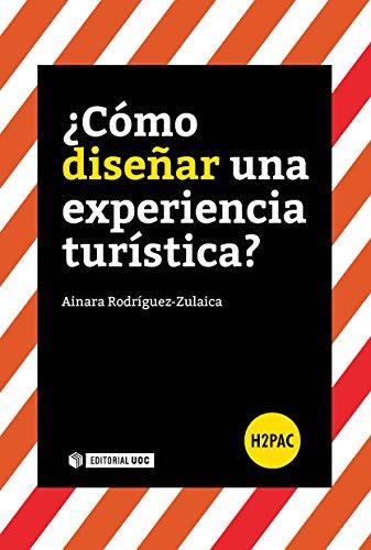 ¿Cómo diseñar una experiencia turística? (H2PAC) por Ainara Rodríguez-Zulaica