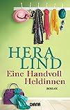 Eine Handvoll Heldinnen: Roman