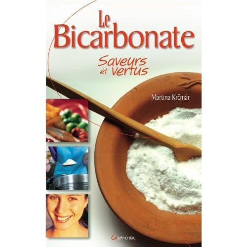Le Bicarbonate: Saveurs et Vertus (Le corps et l'esprit)