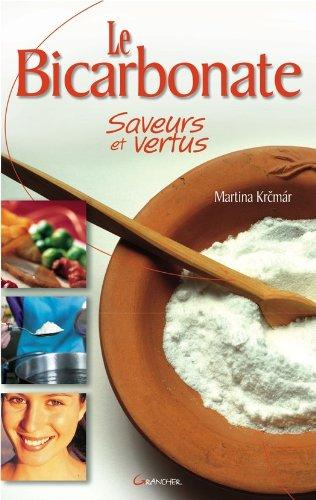Le Bicarbonate: Saveurs et Vertus
