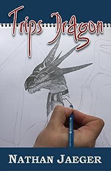 Trips Dragon von [Jaeger, Nathan]