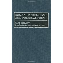 Roman Catholicism and Political Form (Contributions in Political Science Book 380) (English Edition)