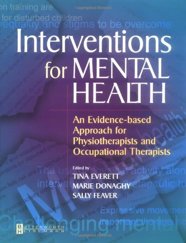 Interventions for Mental Health: An Evidence Based Approach for Physiotherapists and Occupational Therapists, 1e
