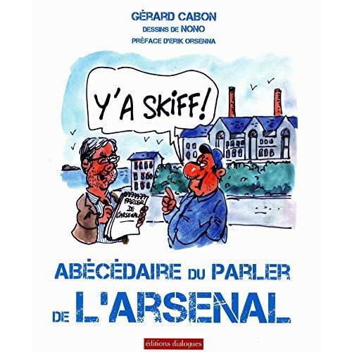 Y'a skiff ! - Abécédaire du parler de l'Arsenal (01)