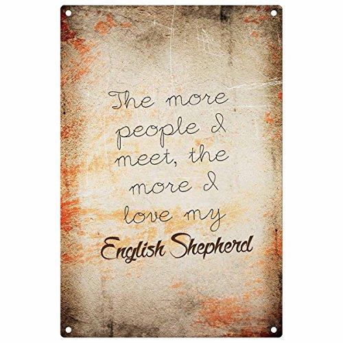 (The More People I Meet the More I Love My English Shepherd–Deko Metall Schild)