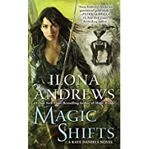 Magic Shifts: A Kate Daniels Novel