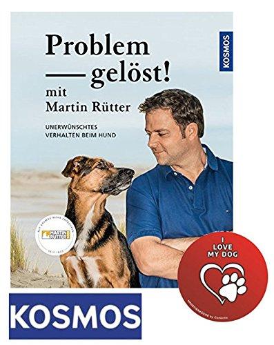 KOSMOS Problem Gelöst! mit Martin Rütter: Unerwünschtes Verhalten Beim Hund Gebundene Ausgabe + I Love My Dog Sticker by Collectix