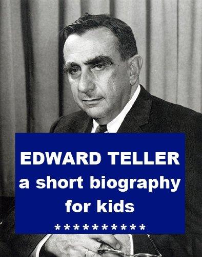 Edward Teller - A Short Illustrated Biography for Kids (English Edition) (Shamrock Teller)