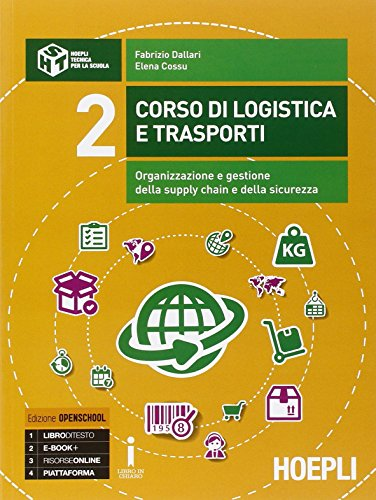 Corso di logistica e trasporti. Organizzazione, gestione e pianificazione della supply chain. Per le Scuole superiori. Con e-book. Con espansione online: 2