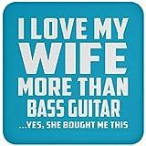 I Love My Wife More Than Bass Guitar - Drink Coaster Turquoise/One Size, Untersetzer Bierdeckel Rutschsicher Kork Korkunterschicht