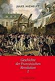 Geschichte der Französischen Revolution: 2 Bände - Jules Michelet