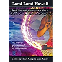 Lomi Lomi Hawaii: Massage für Körper und Geist