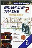Grammar tracks. Pre-intermediate-Intermediate. Per le Scuole superiori. Con espansione online