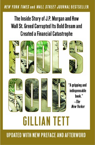 fools-gold-the-inside-story-of-jp-morgan-and-how-wall-street-greed-corrupted-its-bold-dream-and-crea