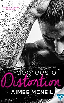 Degrees Of Distortion (Distortion Series Book 1) by [Mcneil, Aimee]