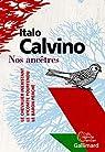Nos ancêtres : Le Vicomte pourfendu - Le Baron perché - Le Chevalier inexistant par Calvino