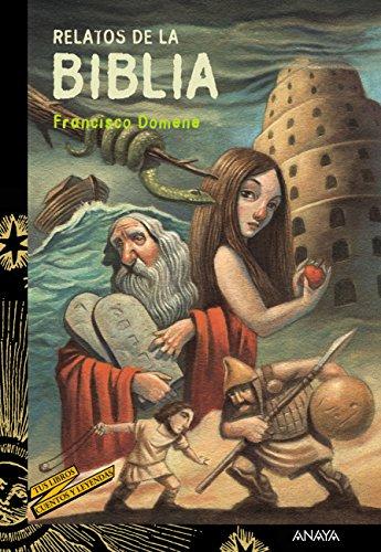 Relatos de la Biblia (Literatura Juvenil (A Partir De 12 Años) - Cuentos Y Leyendas nº 37) par Francisco Domene