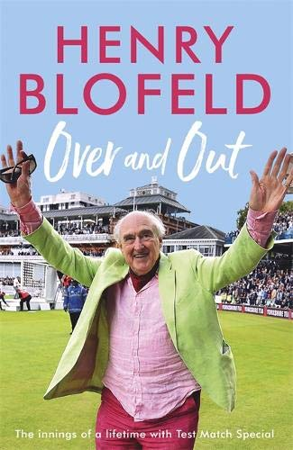 Over and Out: My Innings of a Lifetime with Test Match Special por Henry Blofeld