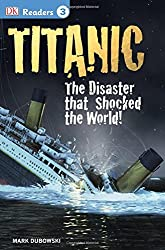 DK Readers L3: Titanic: The Disaster That Shocked the World! (DK Readers: Level 3)
