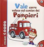 Scarica Libro Vale corre veloce sul camion dei pompieri (PDF,EPUB,MOBI) Online Italiano Gratis