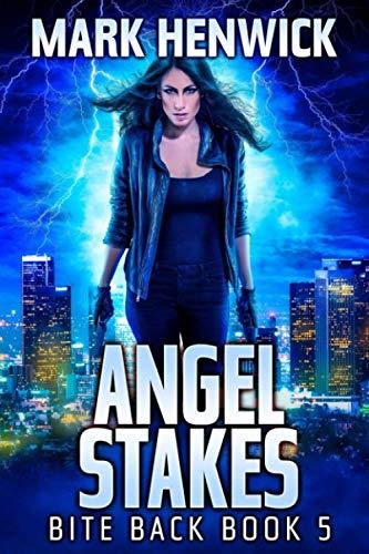 Angel Stakes: An Amber Farrell Novel (Bite Back, Band 5)