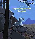 Le premier petit chien du monde / Michel Gay   Gay, Michel (1947-....). Auteur