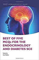 Best of Five MCQs for the Endocrinology and Diabetes SCE (Oxford Higher Specialty Training Higher Revision)
