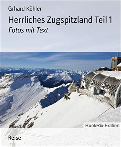 Herrliches Zugspitzland Teil 1: Fotos mit Text