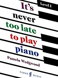 It's Never Too Late to Play Piano: A Learn-as-you-play Tutor (Faber Edition: It's Never Too Late)