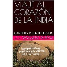 VIAJE AL CORAZÓN DE LA INDIA : GANDHI  Y  VICENTE FERRER (Espiritualidad nº 15) (Spanish Edition)