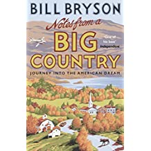 Notes From A Big Country: Journey into the American Dream (Bryson, Band 7)
