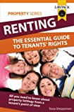 Renting: The Essential Guide To Tenants' Rights: All you need to know about property lettings from a tenant's point of view (Lawpack Property Series)