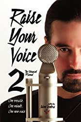 Raise Your Voice 2: The Advanced Manual by Jaime Vendera (2013-01-18)