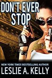 Don't Ever Stop by Leslie A Kelly (2013-11-12)