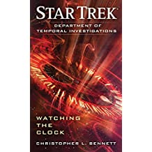 Department of Temporal Investigations: Watching the Clock (Star Trek: Department of Temporal Investigations S)