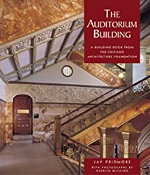 The Auditorium Building: A Building Book from the Chicago Architecture Foundation, No. A687 by Jay Pridmore (2003-08-01)
