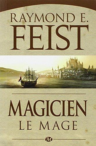 La Guerre de la Faille, Tome 2 : Magicien : Le Mage par Raymond Feist
