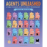 Agents Unleashed: A Public Domain Look at Agent Technology by Peter Wayner (1995-05-05)