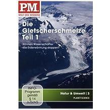 P.M. - Welt des Wissens: Natur & Umwelt 3 - Die Gletscherschmelze, Teil 1