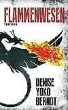 Flammenwesen: Ein Psychothriller (Tübingen-Thriller, Band 2)