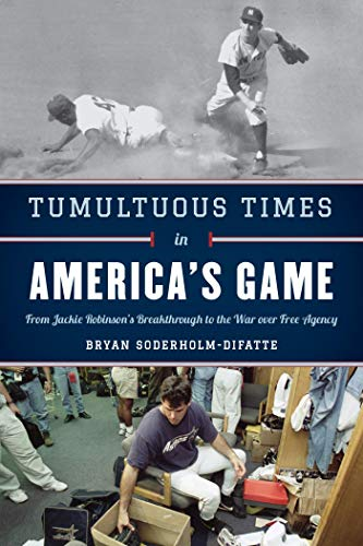 Tumultuous Times in America's Game: From Jackie Robinson's Breakthrough to the War over Free Agency (English Edition) 1960 Goldene Rosen