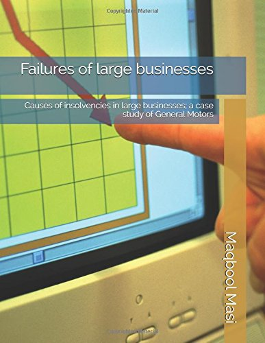 failures-of-large-businesses-causes-of-insolvencies-in-large-businesses-a-case-study-of-general-moto