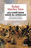 Les chrétiens dans al-Andalus - De la soumission à l'anéantissement