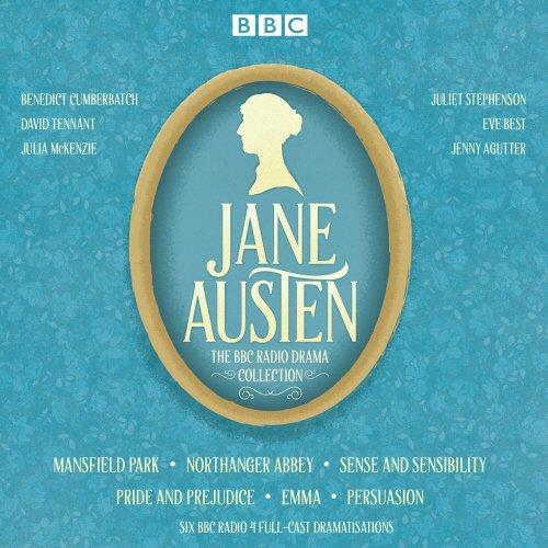 The Jane Austen BBC Radio Drama Collection: Six BBC Radio full-cast dramatisations