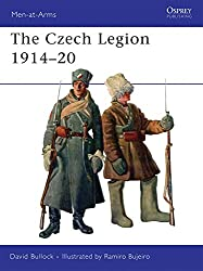 The Czech Legion 1914-20 (Men-at-Arms, Band 447)